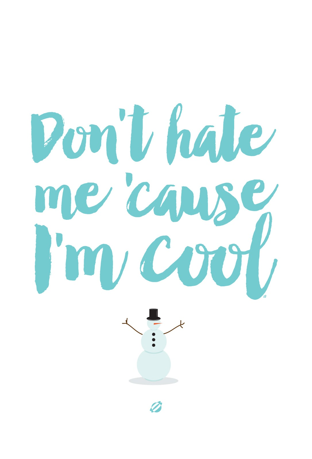 LostBumblebee ©2015 Don't Hate Me 'Cause I'm Cool | Free Printable | Personal Use Only.