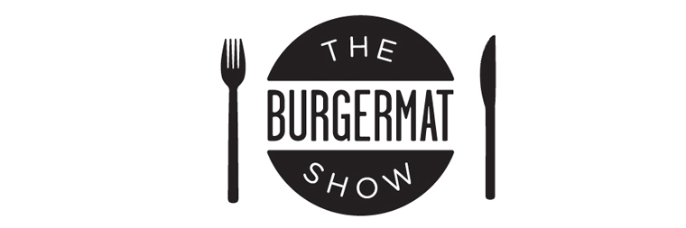 The Burgermat Show