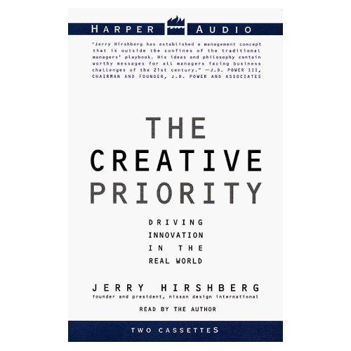 the creative priority putting innovation to work in your business
