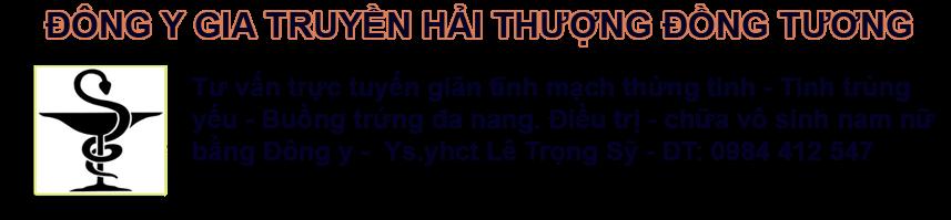 Nhà thuốc Hải Thượng Đồng Tương, chữa vô sinh,giãn tĩnh mạch thừng tinh, buồng trứng đa nang