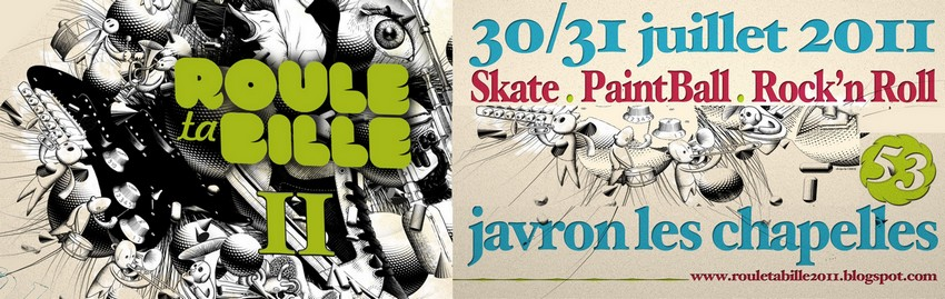 ROULE TA BILLE - Skate, PaintBall et Rock'n'Roll 2�me �dition | Javron-les-Chapelles (53) |  Le samedi 30 juillet 2011
