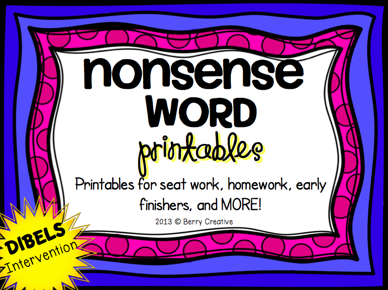 http://www.teacherspayteachers.com/Product/Nonsense-Word-Printables-DIBELS-Intervention-1049872