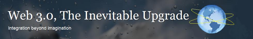 Web 3.0, The Inevitable Upgrade