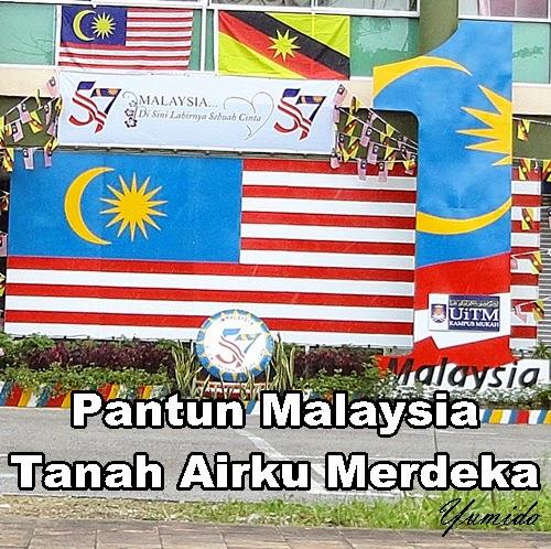 Pantun Malaysia Tanah Airku Merdeka, pantun merdeka, pantun Malaysia, puisi Malaysia tercinta, pantun jiwang, pantun cinta, pantun kemerdekaan ke-57, kata-kata merdeka, ucapan merdeka, ucapan hari Malaysia, video merdeka, merdeka video contest, ucapan hari merdeka tahun 2015