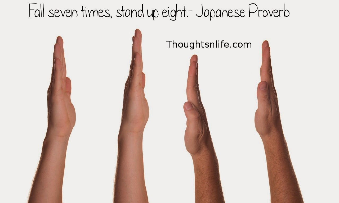 Thoughtsnlife.com : Fall seven times, stand up eight. - Japanese Proverb