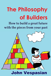 The philosophy of builders: How to build a great future with the pieces from your past