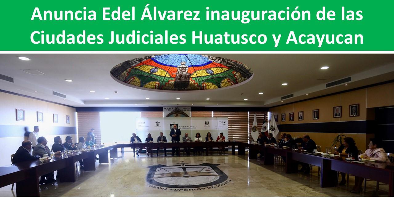 Ciudades Judiciales Huatusco y Acayucan