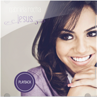 CD Gabriela Rocha   Jesus, Playback