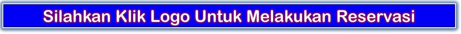 Silahkan Klik Logo Untuk Reservasi