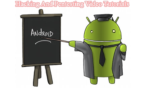 Android Hacking Video Tutorials