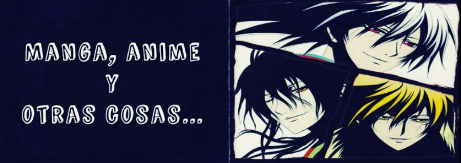 Manga, Anime y Otras Cosas...