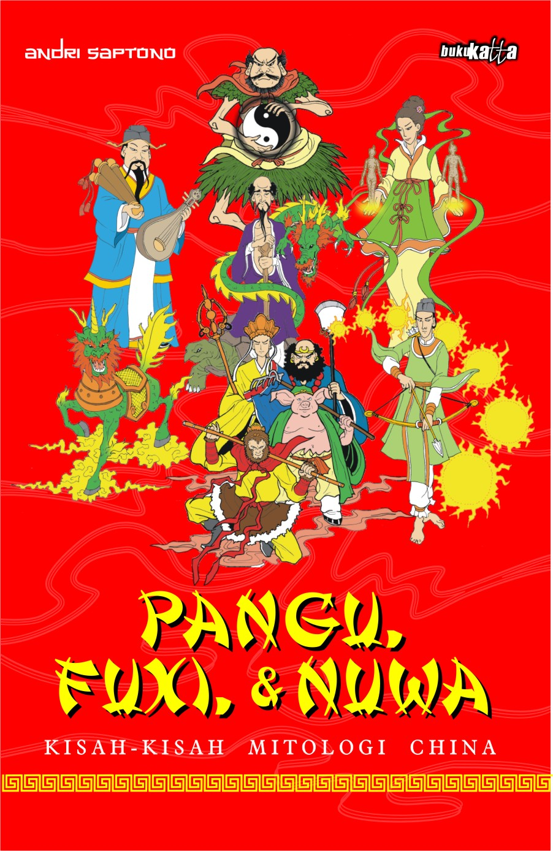 Pangu, Fuxi, & Nuwa, kisah-kisah mitologi china