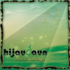 Hijau Daun - Ikuti Cahaya (Full Album 2008)