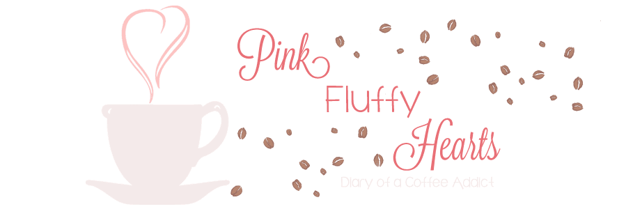 Pink Fluffy Hearts: Diary of a Coffee Addict
