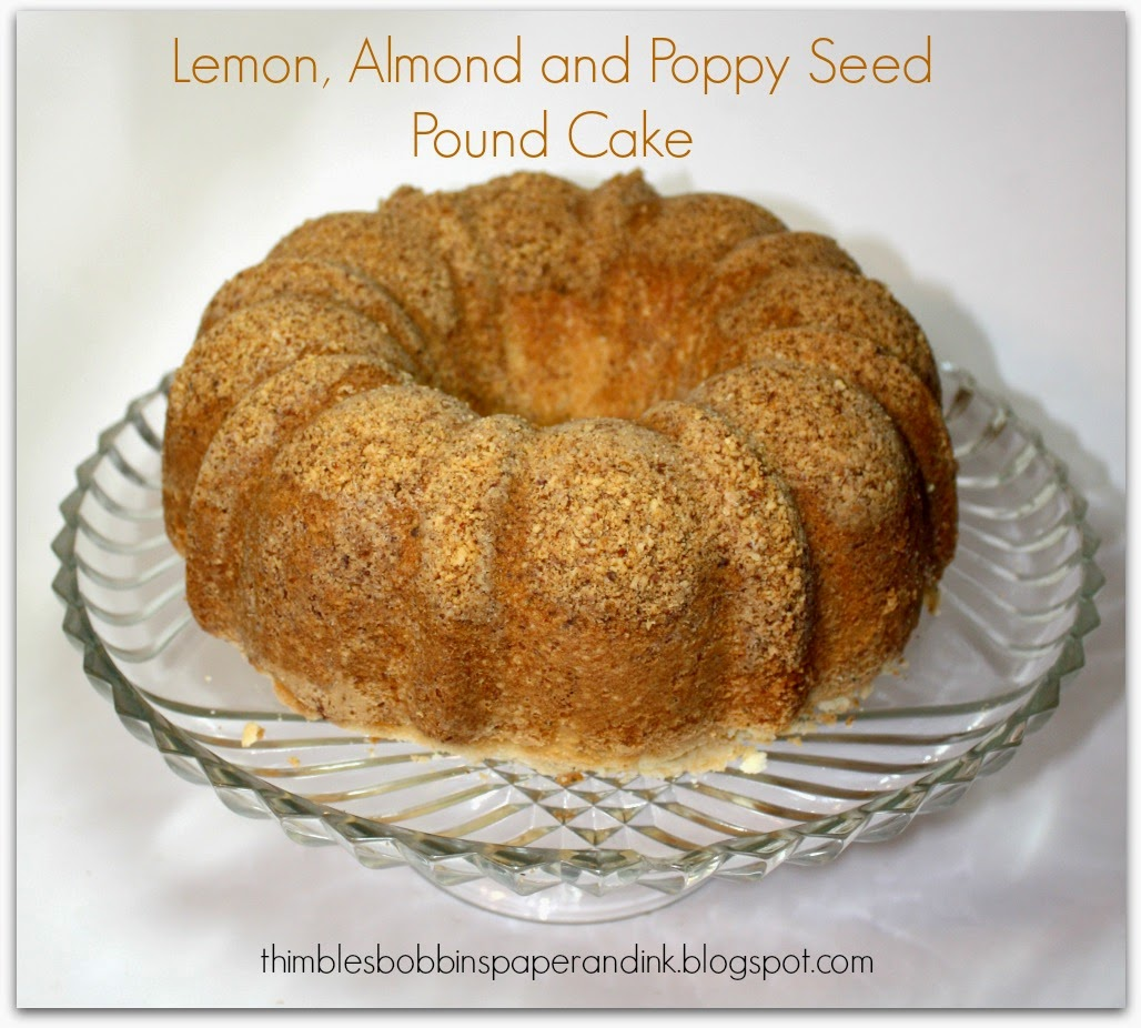 ... , Bobbins, Paper and Ink: Lemon, Almond and Poppy Seed Pound Cake