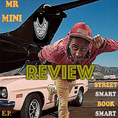 MR MINI - STREET SMART BOOK SMART EP REVIEW