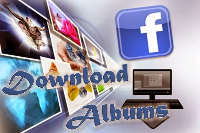 Download photo albums & videos albums on facebook Just on ONE Click