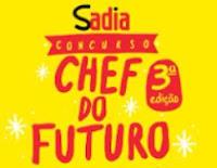 3º Concurso Sadia Chef do Futuro www.chefdofuturosadia.com.br