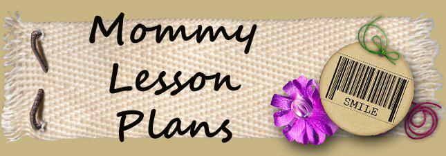 Mommy Lesson Plans