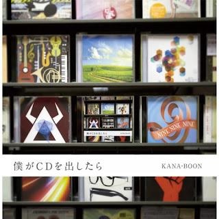 KANA-BOON - Boku ga CD wo Dashitara 僕がCDを出したら