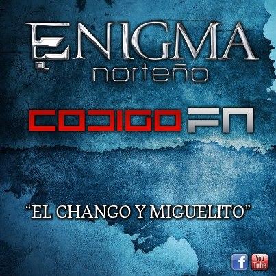 Enigma Norteño Y Codigo FN - El Chango Y Miguelito (Estudio 2012)