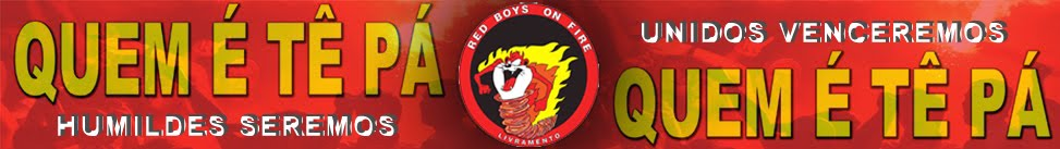 RED BOYS ON FIRE / QUEM É TÊ PÁ