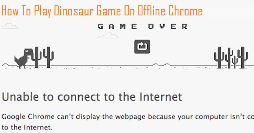 dinosaur game google chrome