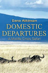 Domestic Departures, A Midlife Crisis Safari