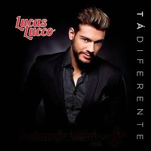 Lucas Lucco +T%C3%A1 Diferente baixarcdsdemusicas Lucas Lucco   Tá Diferente