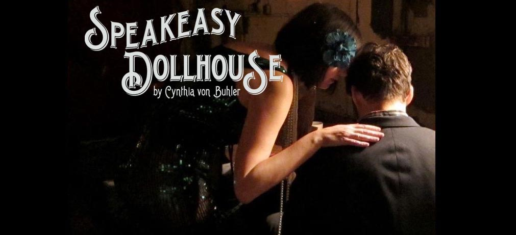 Speakeasy Dollhouse, An Immersive Play