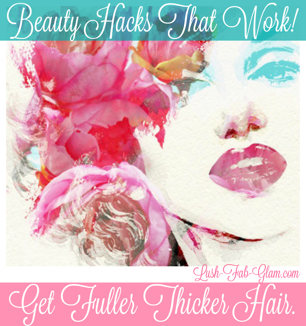 Beauty Hacks That Work! How To get thicker, fuller hair instantly.