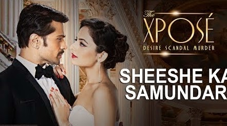 Sheeshe ka Samundar Lyrics - The Xpose