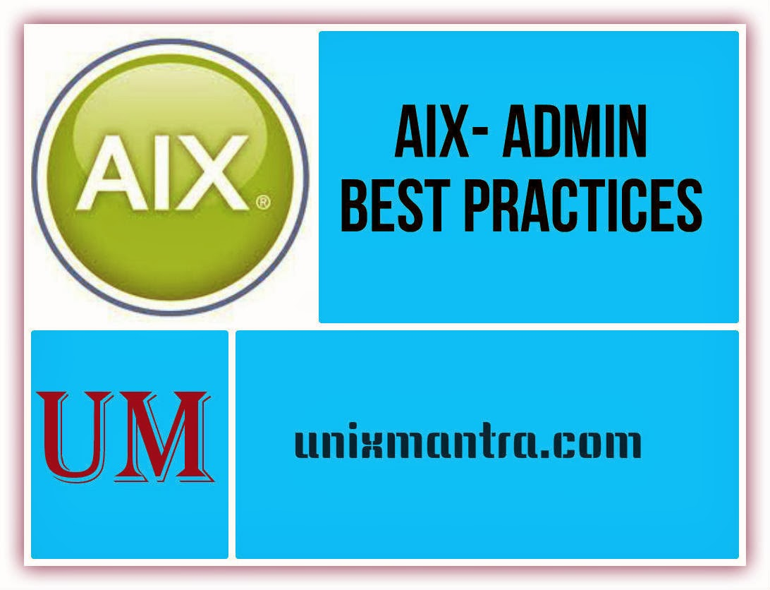 IBM AIX- Admin Best Practices