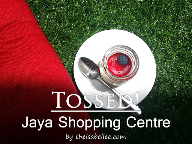Food review at Tossed Jaya Shopping Centre
