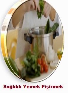 Yemek Pişirirken Dikkat Edilmesi Gerekenler,Sağlıklı Yemek Pişirme Önerileri