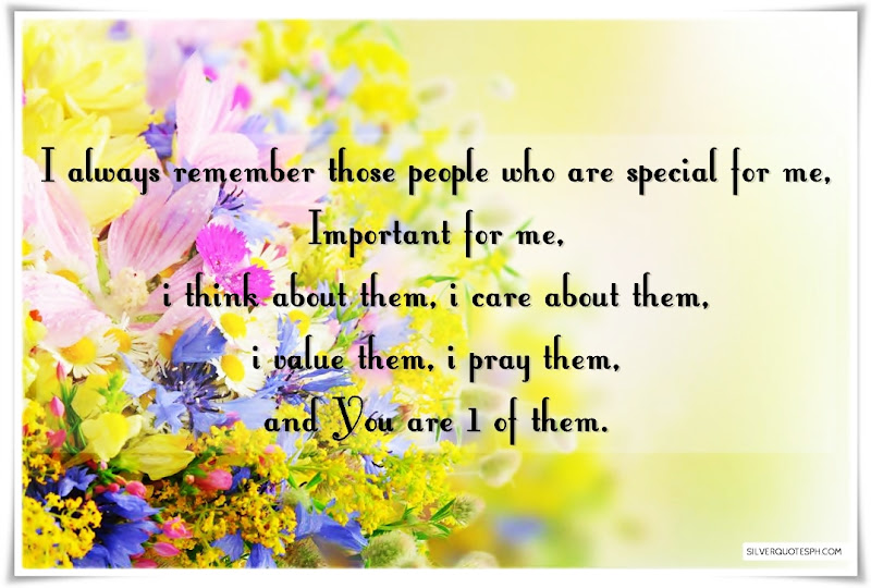 I Always Remember Those People Who Are Special For Me, Picture Quotes, Love Quotes, Sad Quotes, Sweet Quotes, Birthday Quotes, Friendship Quotes, Inspirational Quotes, Tagalog Quotes