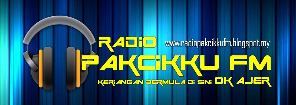 RADIO PAKCIKKU FM