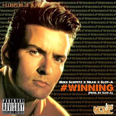"Mike Schpitz, Neak, & Slot-A – ""#Winning"""