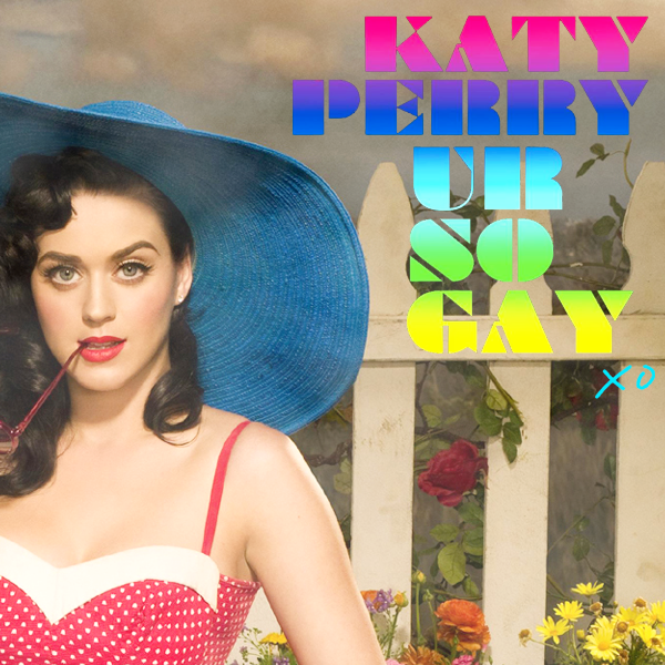 Katy Perry - Ur So Gay. By: Lucas Silva às 1:38:00 PM with 0 Comments Tag: ...