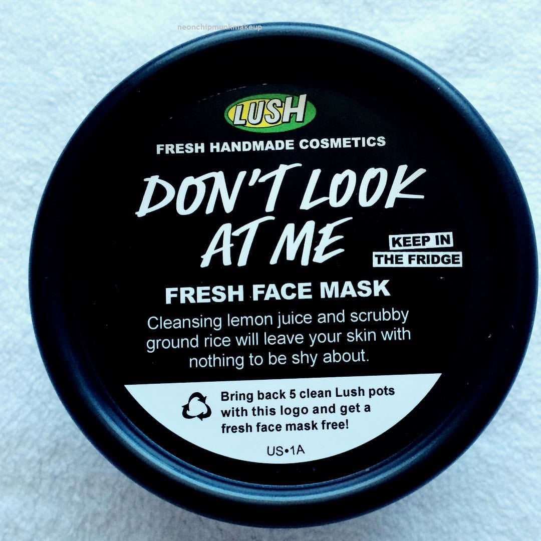 Dont look at me lush face mask review - Fresh Face Masks Come In Lush S