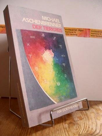 Aschenbrenner, Michael: Der Tierkreis. Kosmische Aspekte zum Menschenwesen. Erster und zweiter Teil