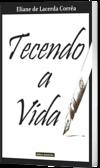 https://www.clubedeautores.com.br/book/169014--Tecendo_a_Vida#.VBXkArFHISw