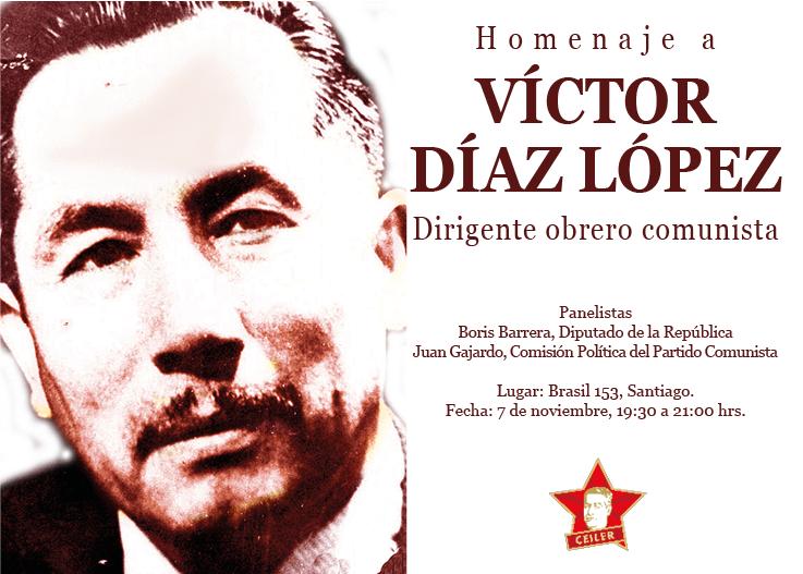 Homenaje a VICTOR DIAZ LOPEZ. Dirigente obrero comunista