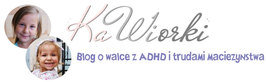 Kawiorki - blog o ADHD i trudach macieżyństwa