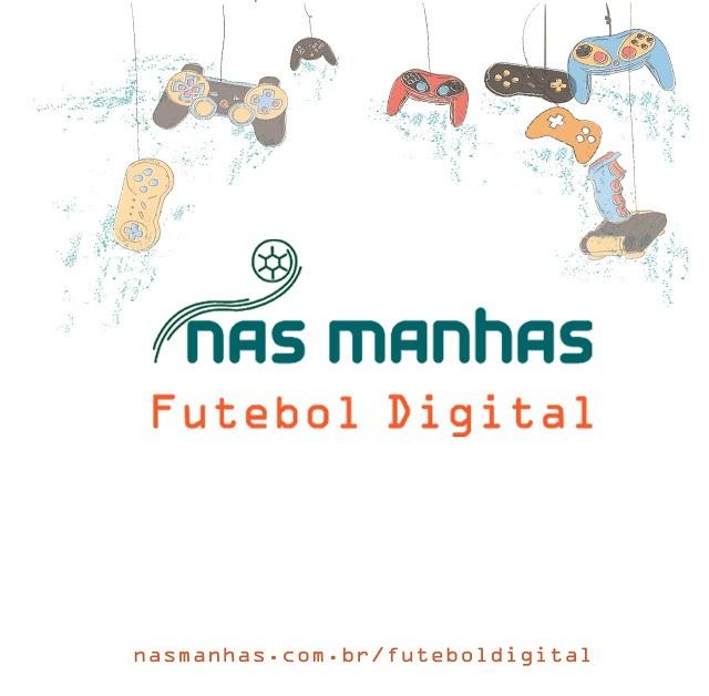 Nas Manhas - Futebol Digital
