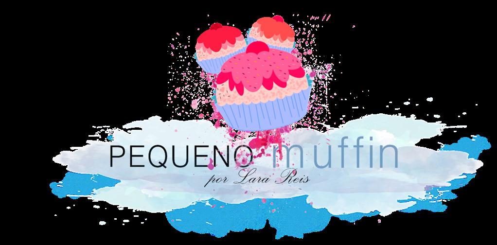 Pequeno Muffin | Lara Reis