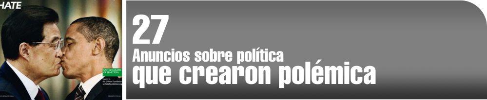 Anuncios sobre política que crearon polémica