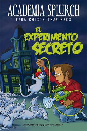 Academia Splurch - El experimento secreto