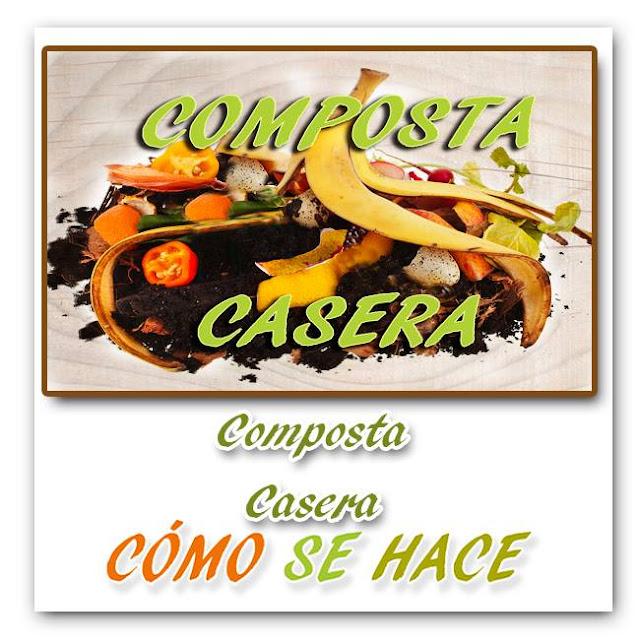 COMPOSTA CASERA...