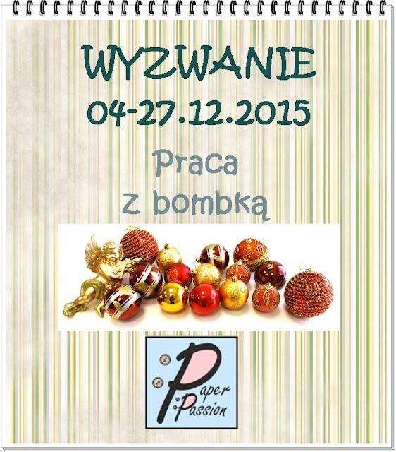 http://paperpassionpl.blogspot.com/2015/12/wyzwanie-dowolna-praca-z-bombka.html